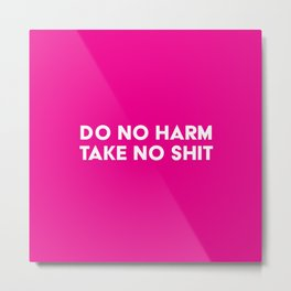 Do No Harm Take No Shit - Hot Pink Metal Print