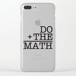 Do The Math Clear iPhone Case