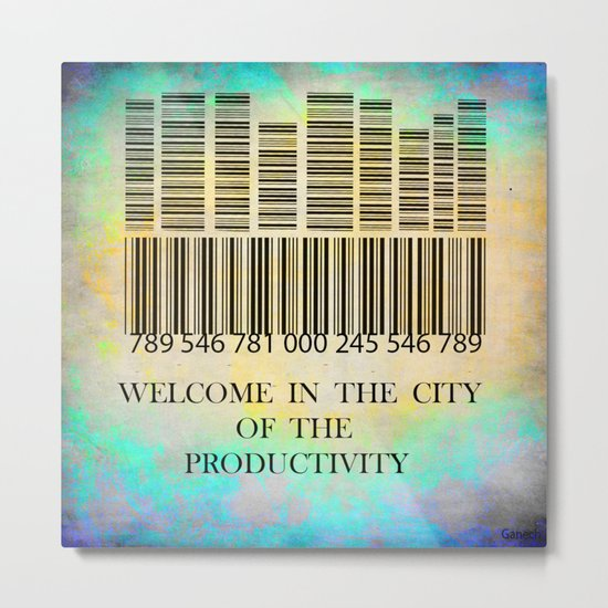 Welcome in the city of the productivity Metal Print