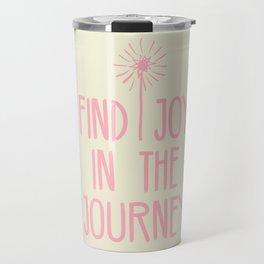 Find Joy In The Journey Travel Mug