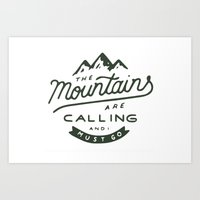 the mountains are calling Art Prints featuring The Mountains Are Calling by Outdoor Bro