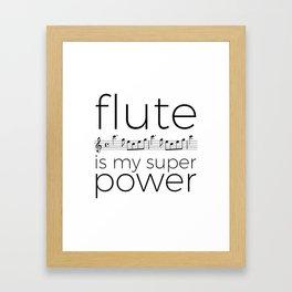 Flute is my super power (kv299) Framed Art Print