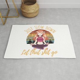 Just Slow Down Let That Sht Go Yoga Girl Gift Rug