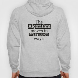 """""""The Algorithm moves mysterious ways"""" 100175 Hoody"""