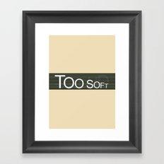 TooSoftTooLoud Framed Art Print