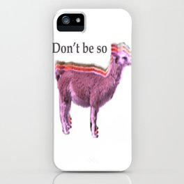 Don't be so llama iPhone Case