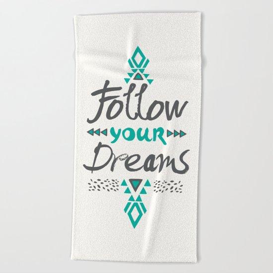 Follow Your Dreams Beach Towel