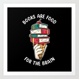Books are food for the Brain Art Print