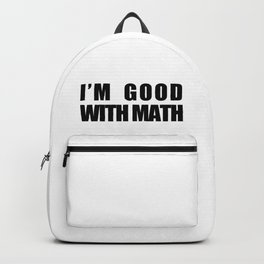 I'm Good with Math Backpack