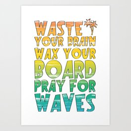 Rainbow Gradient Surfing Movie Quote Art Print