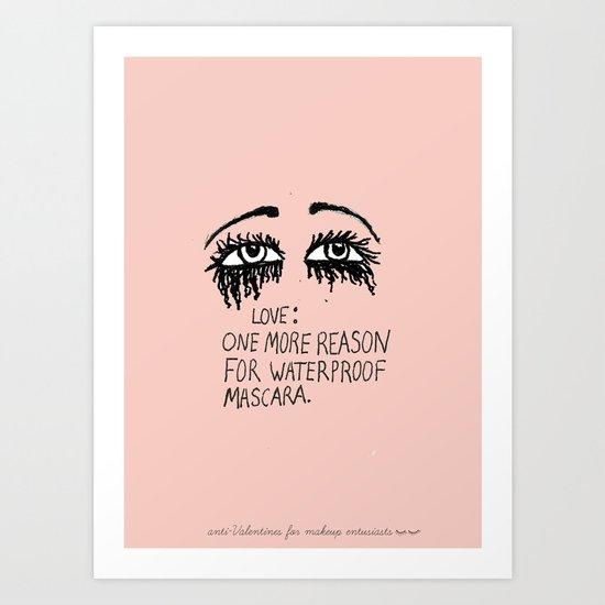 My Only Regret Is That I Didn't Wear Waterproof Mascara Art Print