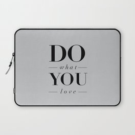 Do What You Love Beautiful Inspirational Short Quote about Happiness and Life Quotes Laptop Sleeve