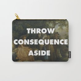 Throw Consequence Aside  Carry-All Pouch