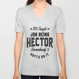 It's Tough Job Being Hector Unisex V-Neck