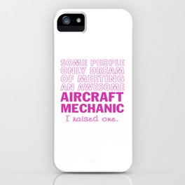 AIRCRAFT MECHANIC'S MOM iPhone Case