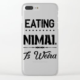 Eating Animals Is Weird Vegan Vegetarian Gift Clear iPhone Case