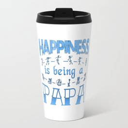 Happiness is Being a PAPA Travel Mug