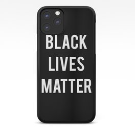Black Lives Matter - Advocacy, Stop Racism, Peace, All iPhone Case