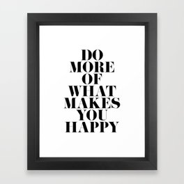 Make You Happy Minimal Motivational Quote Framed Art Print