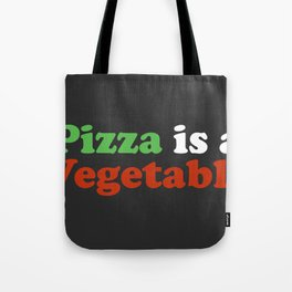 Pizza is a Vegetable 2 Tote Bag