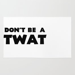 Don't Be A Twat Rug
