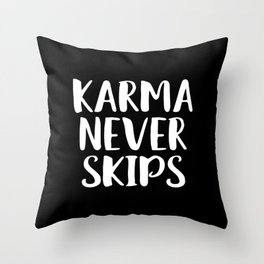 Karma never skips Throw Pillow