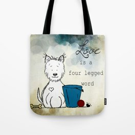 Love is a Four Legged Word Westie Tote Bag