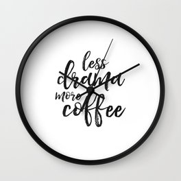 BUT FIRST COFFEE, Kitchen Wall Art,Kitchen Decor,Coffee Sign,Less Drama More Coffee,Coffee Funny Quo Wall Clock