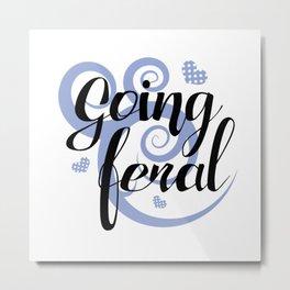 Going feral Metal Print