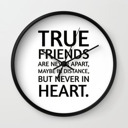 True friends never apart maybe in distance but never in heart - Helen Keller on friends and friendship Wall Clock
