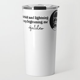 Galileo quote Thunderbolt Lightning Geek Gift Travel Mug