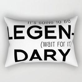 It's going to be Legendary Rectangular Pillow