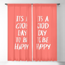 It's a Good Day to Be Happy - Coral Quote Blackout Curtain