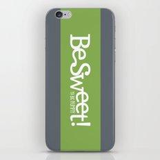 Be Sweet ya big numpty iPhone & iPod Skin