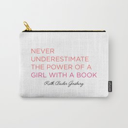 Never Underestimate A Girl With A Book  Carry-All Pouch