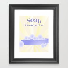 Soap... It Keeps You Clean Framed Art Print