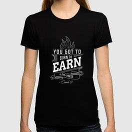 burn to earn T-shirt