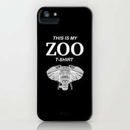 Funny Zoo Shirt Saying Elephant iPhone Case