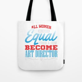 All Women Are Created Equal Art Director Tote Bag
