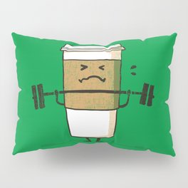Strong Coffee Pillow Sham
