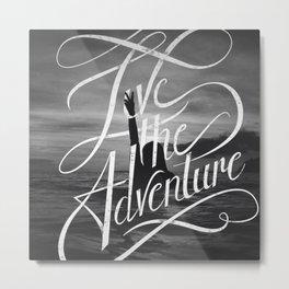Live the Adventure Metal Print