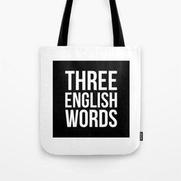 three english words Tote Bag