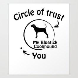 Circle of trust my Bluetick Coonhound Art Print