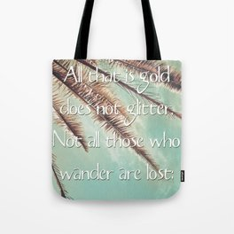 All that is gold does not glitter  {Quote} Tote Bag