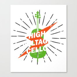 High Voltage Cello Cello Violoncellist Cellist Violoncello Player Canvas Print