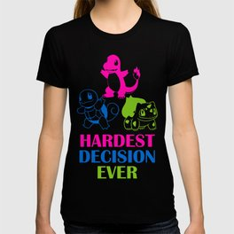 Hardest decision ever T-shirt
