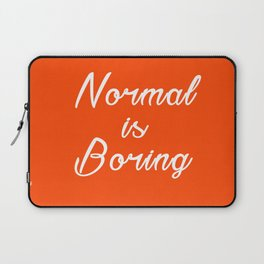 Normal is Boring Inspirational Motivational Short Quote Laptop Sleeve