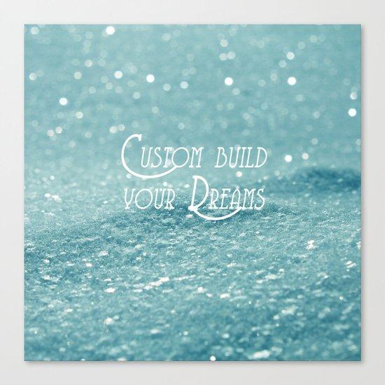 Custom Dreams Canvas Print