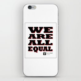 We are all equal iPhone Skin