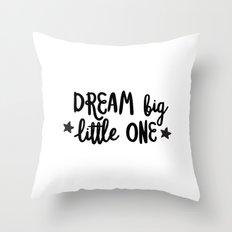 DREAM BIG LITTLE ONE Throw Pillow